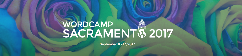 WordCamp Sacramento 2017, WordCamps, WordCamps 2017, WordCamps west coast, WordPress events, WordPress conferences